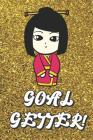 Goal Getter: Live Your Life Motivational Journal with Asian Princess Art Design and Gold Glitter Effect Background. Inspirational C Cover Image