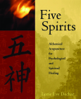 Five Spirits: Alchemical Acupuncture for Psychological and Spiritual Healing Cover Image