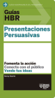 Guías Hbr: Presentaciones Persuasivas (HBR Guide to Persuasive Presentation Spanish Edition) Cover Image