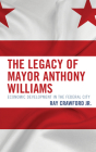 The Legacy of Mayor Anthony Williams: Economic Development in the Federal City Cover Image