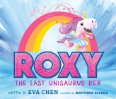 Roxy the Last Unisaurus Rex Cover Image