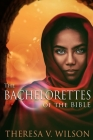 The Bachelorettes of the Bible Cover Image