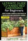 The Ultimate Guide to Raised Bed Gardening for Beginners Cover Image