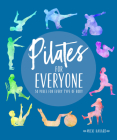 Pilates for Everyone: 50 Exercises for Every Type of Body Cover Image