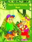 Super Sweet Coloring Book: Fun, Quick, And Easy Art Projects, For Preschoolers, For Elementary Students, And For Kids Of All Ages Cover Image