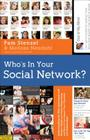 Who's in Your Social Network?: Understanding the Risks Associated with Modern Media and Social Networking and How It Can Impact Your Character and Re Cover Image