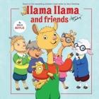 Llama Llama and Friends Cover Image