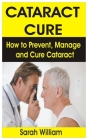 Cataract Cure: How to Prevent, Manage and Cure Cataract Cover Image