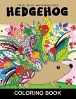 Hedgehog Coloring Book: Adults Coloring Book Stress Relieving Unique Design Cover Image