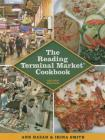 The Reading Terminal Market Cookbook, 2nd Edition Cover Image