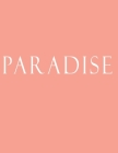 Paradise: Decorative Book to Stack Together on Coffee Tables, Bookshelves and Interior Design - Add Bookish Charm Decor to Your Cover Image