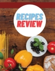 Recipes Review: Great Recipes Journal for Adults l Recipes Book to Write l Journal for Reviewing and Taking Notes Recipes Cover Image