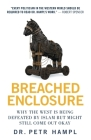 Breached Enclosure: Why the West Is Being Defeated by Islam but Might Still Come Out Okay Cover Image