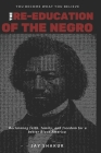 The Re-Education of the Negro: Reclaiming faith, family, and freedom for a better Black America: THE URBAN LIBERATOR VOLUME 1 - ISSUE 1 Cover Image