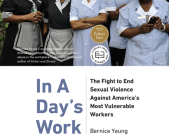 In a Day's Work: The Fight to End Sexual Violence Against America's Most Vulnerable Workers Cover Image