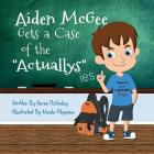 Aiden McGee Gets A Case of The Actuallys Cover Image