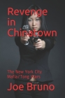 Revenge in Chinatown: The New York City Mafia/Tong Wars Cover Image