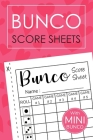 Bunco Score Sheets: Bunco Score Sheets With MINI BUNCO - Pads, Cards, Game Kit, Party Supplies, Dice Game Gift Valentine Vol.9 Cover Image