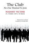 The Club No One Wanted To Join - Madoff Victims In Their Own Words Cover Image