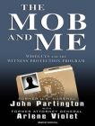 The Mob and Me: Wiseguys and the Witness Protection Program Cover Image