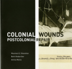 Colonial Wounds/Postcolonial Repair Cover Image