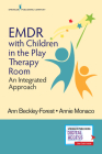 Emdr with Children in the Play Therapy Room: An Integrated Approach Cover Image