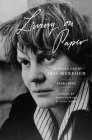 Living on Paper: Letters from Iris Murdoch, 1934-1995 Cover Image