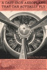 A Cast-Iron Aeroplane That Can Actually Fly: Commentaries from 80 Contemporary American Poets on Their Prose Poetry Cover Image