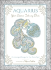 Aquarius: Your Cosmic Coloring Book: 24 Astrological Designs for Your Zodiac Sign! Cover Image