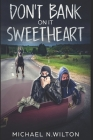 Don't Bank On It Sweetheart: Clear Print Edition Cover Image