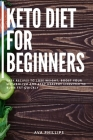 Keto Diet for Beginners: Easy recipes to Lose Weight, Boost Your Metabolism and Stay Healthy Lifestyle to Burn Fat Quickly Cover Image
