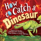 How To Catch a Dinosaur Cover Image