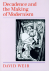 Decadence and the Making of Modernism Cover Image