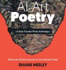 AI Art - Poetry: A Style Transfer Photo Anthology with Poems by (human & non-human) Poets Cover Image