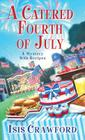A Catered Fourth of July (Mystery with Recipes #10) Cover Image