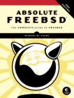 Absolute FreeBSD, 3rd Edition: The Complete Guide to FreeBSD Cover Image