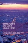 Ethical Futures and Global Science Fiction (Studies in Global Science Fiction) Cover Image