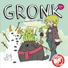 Gronk: A Monster's Story Volume 2 (Gronk a Monsters Story Gn #2) Cover Image