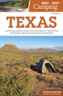 Best Tent Camping: Texas: Your Car-Camping Guide to Scenic Beauty, the Sounds of Nature, and an Escape from Civilization Cover Image