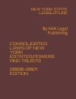 Consolidated Laws of New York Estates, Powers and Trusts 2020-2021 Edition: By NAK Legal Publishing Cover Image