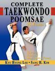 Complete Taekwondo Poomsae: The Official Taegeuk, Palgawe and Black Belt Forms of Taekwondo Cover Image