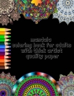 Mandala Coloring Book: mandala coloring book for adults with thick artist quality paper: 70 Mandalas: Stress Relieving Mandala Designs for Ad Cover Image