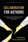 Collaboration for Authors: A complete guide to collaborating, finding a partner, and accelerating your author career. Cover Image