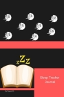 Sleep Tracker Journal-126 pages-6x9-Inches Cover Image