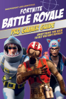Fortnite Battle Royale Pro Gamer Guide (Independent & Unofficial): Everything You Need to Get Victory Royale! Cover Image