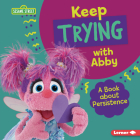 Keep Trying with Abby: A Book about Persistence Cover Image
