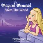 The Magical Mermaid Saves The World Cover Image