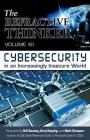 The Refractive Thinker(r): Vol XII: Cybersecurity in an Increasingly Insecure World Cover Image