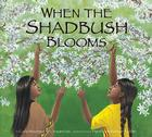 When the Shadbush Blooms Cover Image