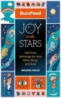 BuzzFeed: Joy in the Stars: Self-Care Astrology for Your Mind, Body, and Soul Cover Image